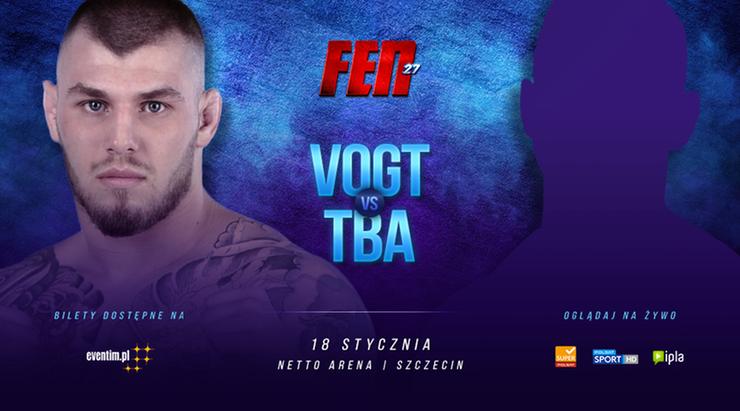 FEN 27: Vogt zasili kategorię półśrednią