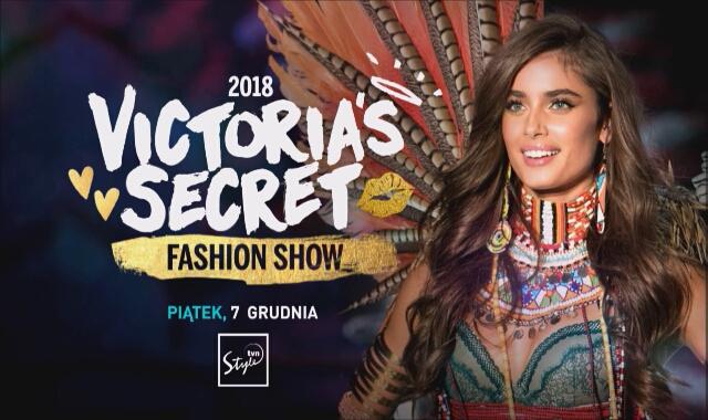 1a91ef477da Victoria s Secret Fashion Show 2018 - program TVN Style